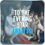 to the evening star by William Blake analysis